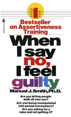 When I Say No, I Feel Guilty By Smith, Manuel J.