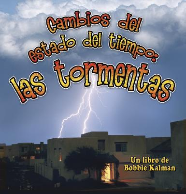 Cambios Del Estado Del Tiempo/Changing Weather By Macaulay, Kelley/ Kalman, Bobbie